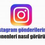 instagram gönderileri beğenenleri görme 2019