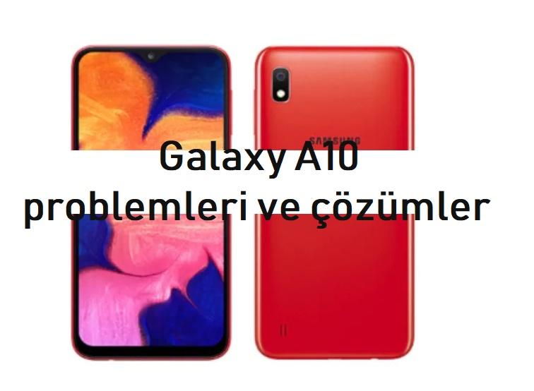 Galaxy A10 sorunları ve çözümler 2