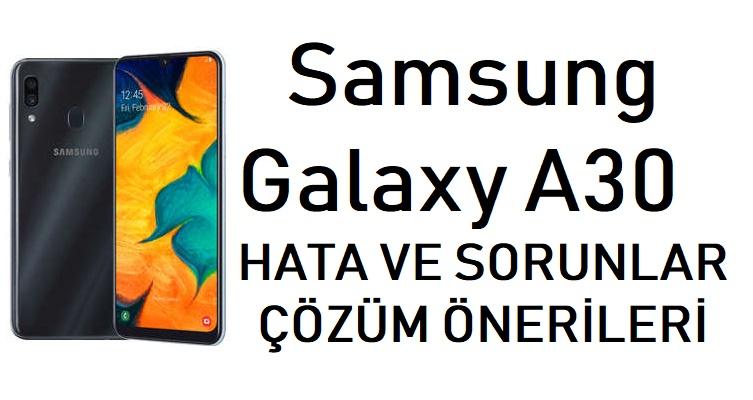 Samsung Galaxy A30 sorunları ve çözümler 2