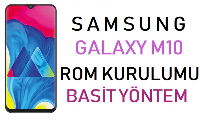 Samsung Galaxy M10 ROM Yükleme