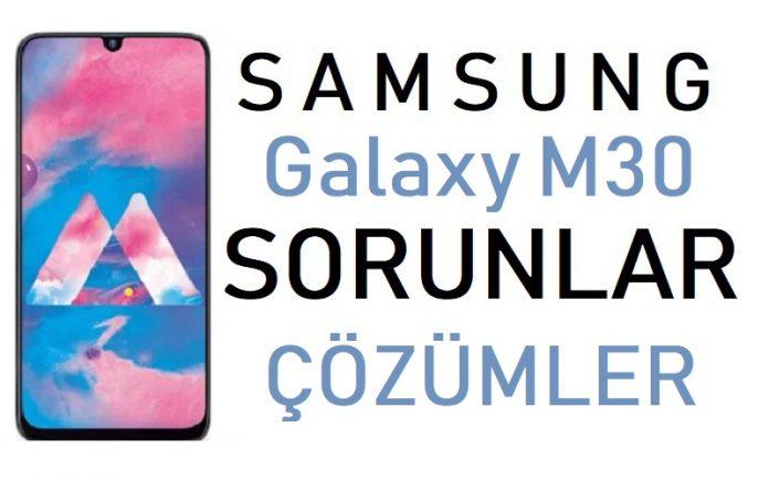 Galaxy m30 sorunları ve çözümleri
