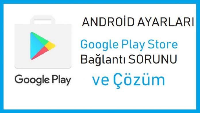 Google Play Store Baglanti Yok Tekrar Dene Hatasi Cozum