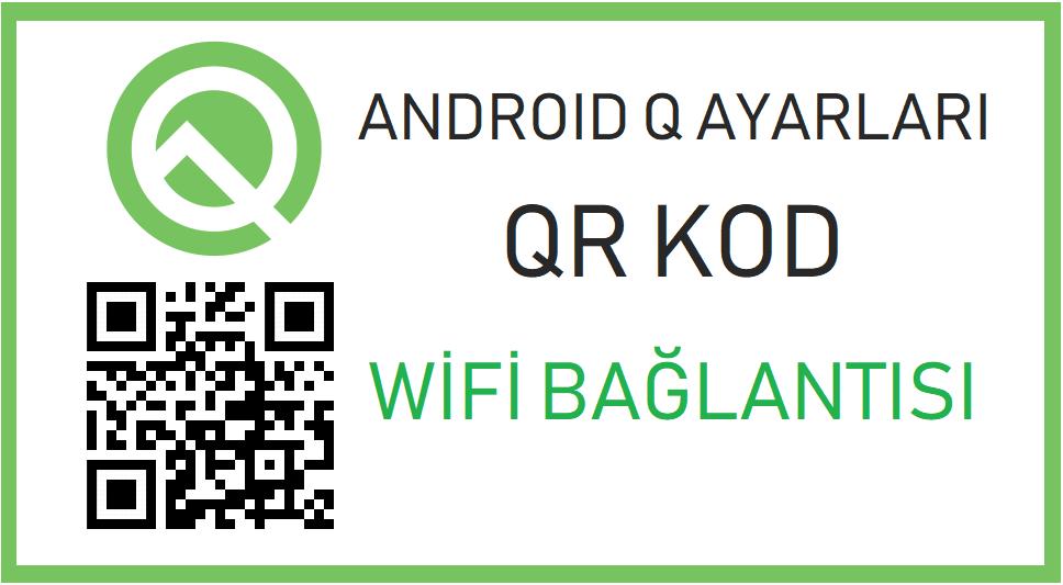 Android Q QR kod ile wifi bağlantısı