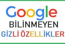 Google bilinmeyen ve gizli özellikler