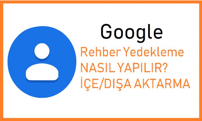 Google Rehber Yedekleme